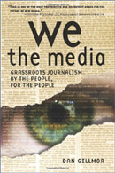 We The Media – Dan Gillmor