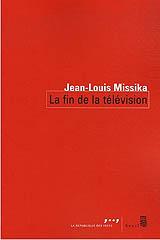 La fin de la télévision - Jean-Louis Missika