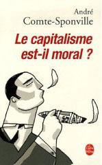 Le capitalisme est-il moral? - André Comte-Sponville