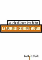 la nouvelle critique sociale - la république des idées